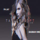 Get Taylor Swft (feat. FN JAY) [Explicit] Just for $0.99