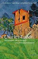 Charles Taylor: Perspektiven der Erziehungs- und Bildungsphilosophie