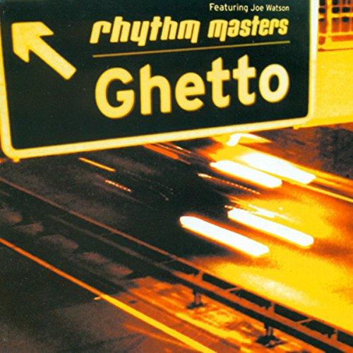 Ghetto - Rhythm Masters featuring Joe Watson (Radio Edit)