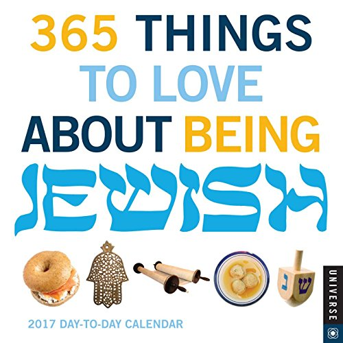 365 Things to Love About Being Jewish 2017 Day-to-Day Calendar