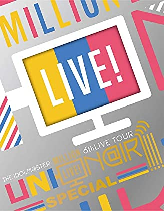 THE IDOLM@STER MILLION LIVE! 6thLIVE TOUR UNI-ON@IR!!!! LIVE Blu-ray SPECIAL COMPLETE THE@TER(完全生産限定)