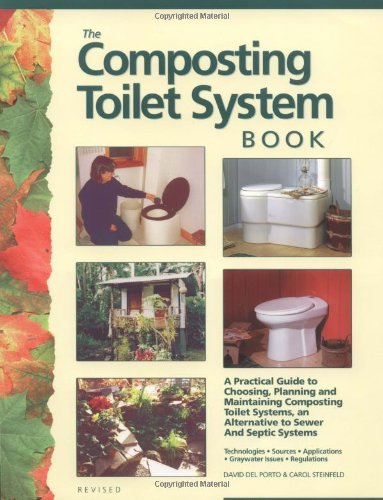 Composting Toilet System Book: A Practical Guide to Choosing, Planning and Maintaining Composting Toilet Systems