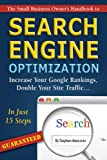 The Small Business Owner's Handbook to Search Engine Optimization: Increase Your Google Rankings, Double Your Site Traffic...In Just 15 Steps - Guaranteed (English Edition)