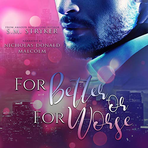 For Better or For Worse: Nash and Natasha's Story Audiobook By SM Stryker cover art