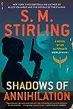 Shadows of Annihilation (A Novel of an Alternate World War Book 3)