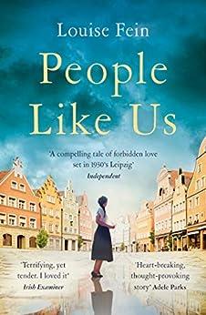 People Like Us: a heartbreaking historical fiction romance by [Louise Fein]
