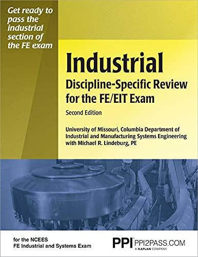 PPI Industrial Discipline-Specific Review for the FE/EIT Exam, 2nd Edition – A Comprehensive Review Book for the NCEES FE Industrial and Systems Exam