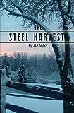 The Steel Harvest (Volume 1)