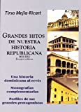 Grandes hitos de nuestra historia republicana: Una historia dominicana al revés...