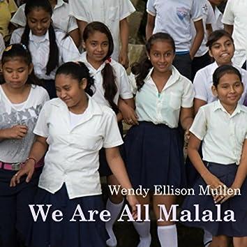 We Are All Malala