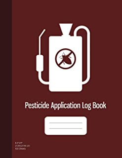 Pesticide Application Log Book: Chemical Application Log, Pesticide Spray Record Sheet, Keep Record of Application Method, Pesticide Brand, Date, Etc. 100 Sheets, Burgundy Cover (8.5