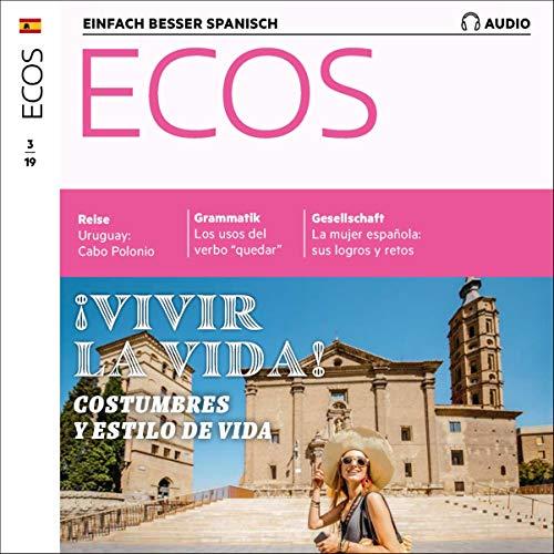 Couverture de ECOS Audio - Vivir la vida: Costumbres y estilos de vida. 3/2019