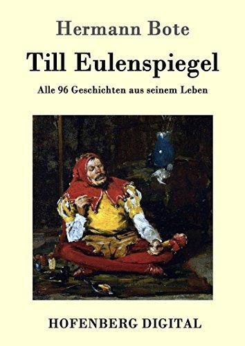 Till Eulenspiegel: Alle 96 Geschichten aus seinem Leben