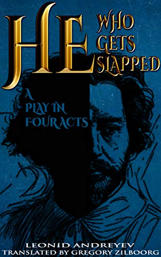 He Who Gets Slapped : a play in four acts (annotated) (English Edition)