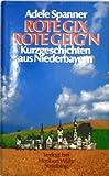 Rote Gix Rote Geig'n - Kurzgeschichten aus Niederbayern - [schwarz-weiß illustriert]