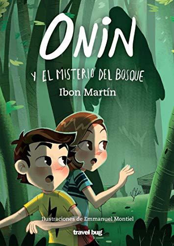 ONIN Y EL MISTERIO DEL BOSQUE: 2 (LAS AVENTURAS DE ONIN)