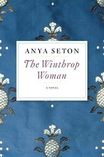 The Winthrop Woman by Anya Seton (2014-04-22)