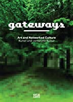 Gateways: Art and Networked Culture
