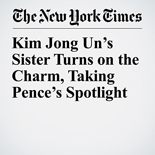Kim Jong Un's Sister Turns on the Charm, Taking Pence's Spotlight copertina