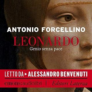 Leonardo     Genio senza pace              Di:                                                                                                                                 Antonio Forcellino                               Letto da:                                                                                                                                 Alessandro Benvenuti                      Durata:  12 ore e 13 min     24 recensioni     Totali 4,8