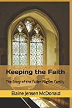Keeping the Faith: The Story of the Fuller Pilgrim Family