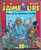 J'aime Lire Mars 1999 n° 266 Rog et le nouveau monde