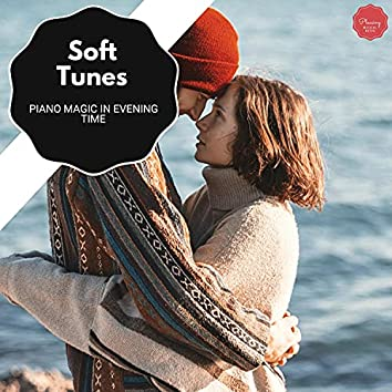 Soft Tunes - Piano Magic In Evening Time