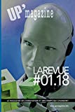 La Revue #01.18: UP' Magazine (LAREVUE de UP' Magazine t. 2) (French Edition)