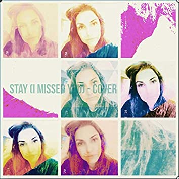 Stay (I Missed You)