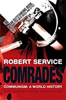 Comrades: Communism: A World History by Robert Service(2011-05-11)