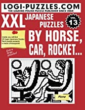 XXL Japanese Puzzles: By horse, car, rocket... (Volume 13)
