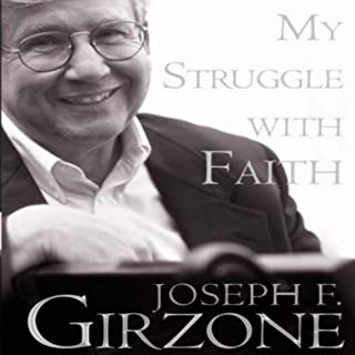 My Struggle with Faith                   By:                                                                                                                                 Joseph F. Girzone                               Narrated by:                                                                                                                                 Jason Huggins                      Length: 6 hrs and 41 mins     Not rated yet     Overall 0.0