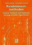 Randelementmethoden: Analyse, Numerik und Implementierung schneller Algorithmen (German Edition) - Stefan Sauter