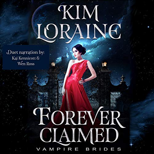 Forever Claimed (Vampire Brides)                   By:                                                                                                                                 Kim Loraine,                                                                                        Midnight Coven                               Narrated by:                                                                                                                                 Wen Ross,                                                                                        Kai Kennicott                      Length: 3 hrs and 4 mins     2 ratings     Overall 4.5