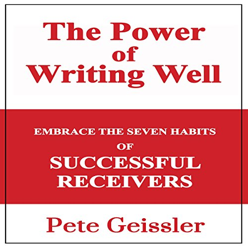 The Power of Writing Well: Embrace the Seven Habits of Successful Recievers  By  cover art