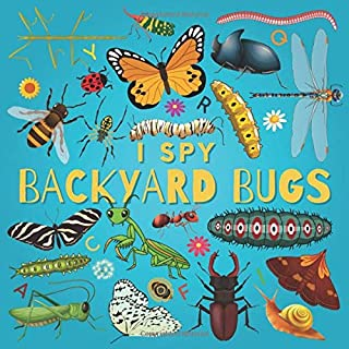 I Spy Backyard Bugs: A Fun Guessing Game Picture Book for Kids Ages 2-5, Toddlers and Kindergartners ( Picture Puzzle Book for Kids ) (I Spy Books for Kids)