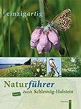 einzigartig. Naturführer durch Schleswig-Holstein, Band 3