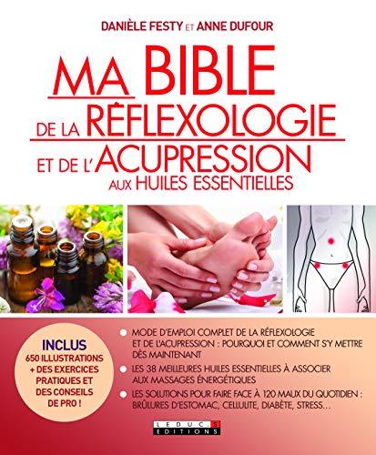 Ma bible de la réflexologie et de l'acupression aux...