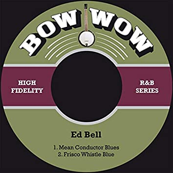 Mean Conductor Blues / Frisco Whistle Blue