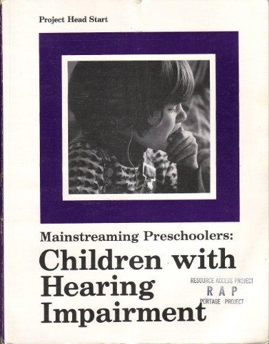 Mainstreaming Preschoolers: Children with Hearing Impairment (Mainstreaming Preschoolers, Hearing Im