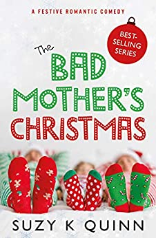 Bad Mother's Christmas: Laugh-out-loud christmas comedy 2020 by [Suzy K Quinn]