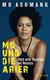 Mo und die Arier: Allein unter Rassisten und Neonazis - Mo Asumang