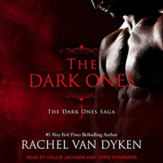 The Dark Ones     Dark Ones Saga, Book 1              By:                                                                                                                                 Rachel Van Dyken                               Narrated by:                                                                                                                                 Chris Chambers,                                                                                        Hollie Jackson                      Length: 7 hrs and 1 min     423 ratings     Overall 4.3