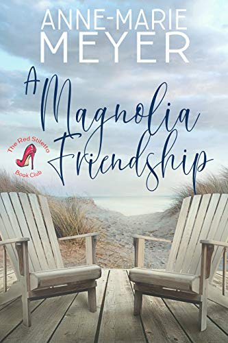 A Magnolia Friendship: A Sweet, Small Town Story (The Red Stiletto Book Club Series 3) (English Edition)