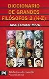 Diccionario de grandes filósofos, 2 (K-Z): 8117 (El libro de bolsillo - Bibliotecas temáticas - Biblioteca de consulta)