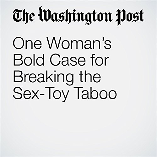 One Woman's Bold Case for Breaking the Sex-Toy Taboo copertina