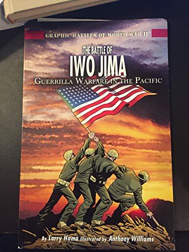 The Battle of Iwo Jima: Guerrilla Warfare in the Pacific