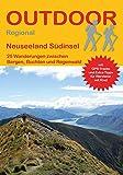 Neuseeland Südinsel: 25 Wanderungen zwischen Buchten, Bergen und Regenwald (Outdoor Regional)