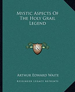 Mystic Aspects of the Holy Grail Legend
