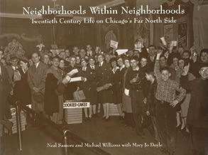 Neighborhoods Within Neighborhoods: Twentieth Century Life on Chicago's Far North Side